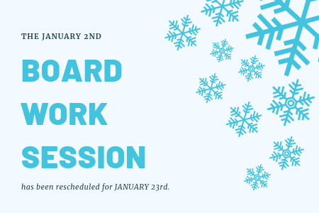 Board Work Session rescheduled