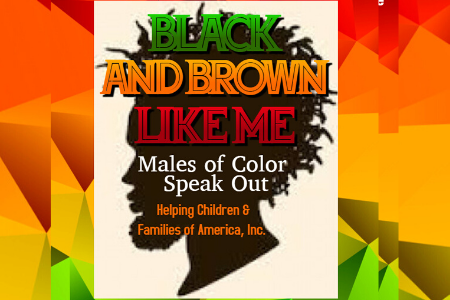 Black and Brown Like Me: Males of Color Speak Out